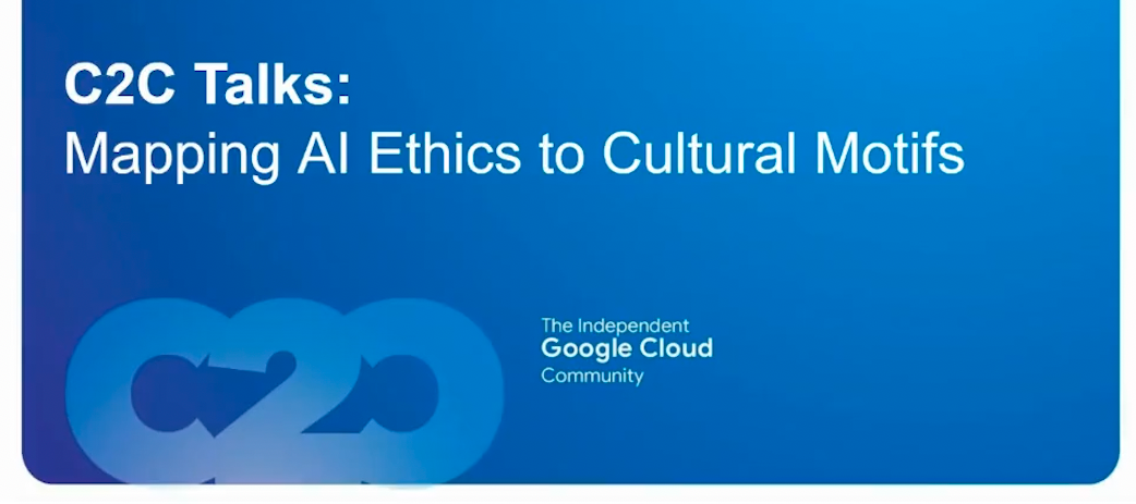C2C Talks: Mapping AI Ethics to Cultural Motifs - Key Points