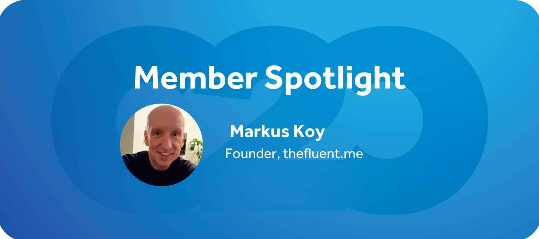 Using AI to Improve Spoken Language Fluency With Markus Koy, Founder of thefluent.me