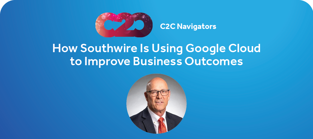 How Southwire Is Using Google Cloud to Improve Business Outcomes (full video)