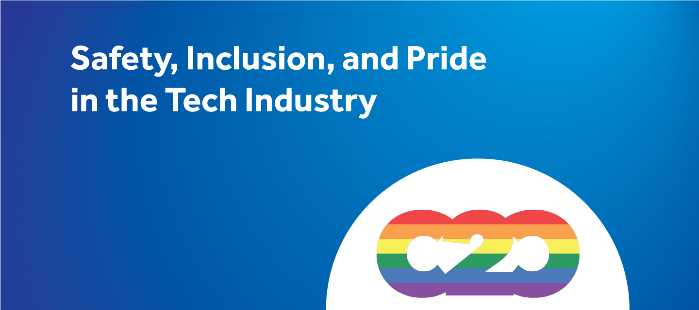 Safety, Inclusion, and Pride in the Tech Industry