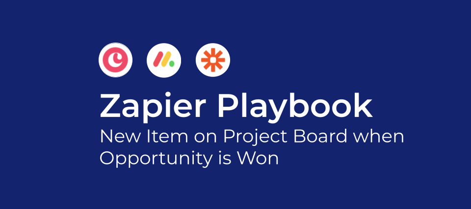 Zapier Playbook: New Item on Project Board when Opportunity is Won