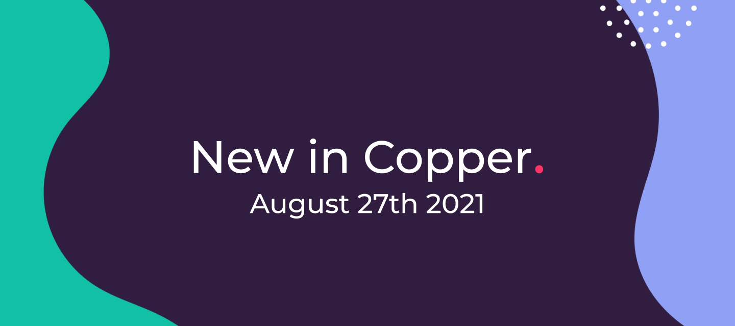 August 27th, 2021 - New in Copper