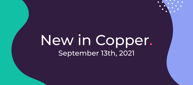 September 13th, 2021 - New in Copper
