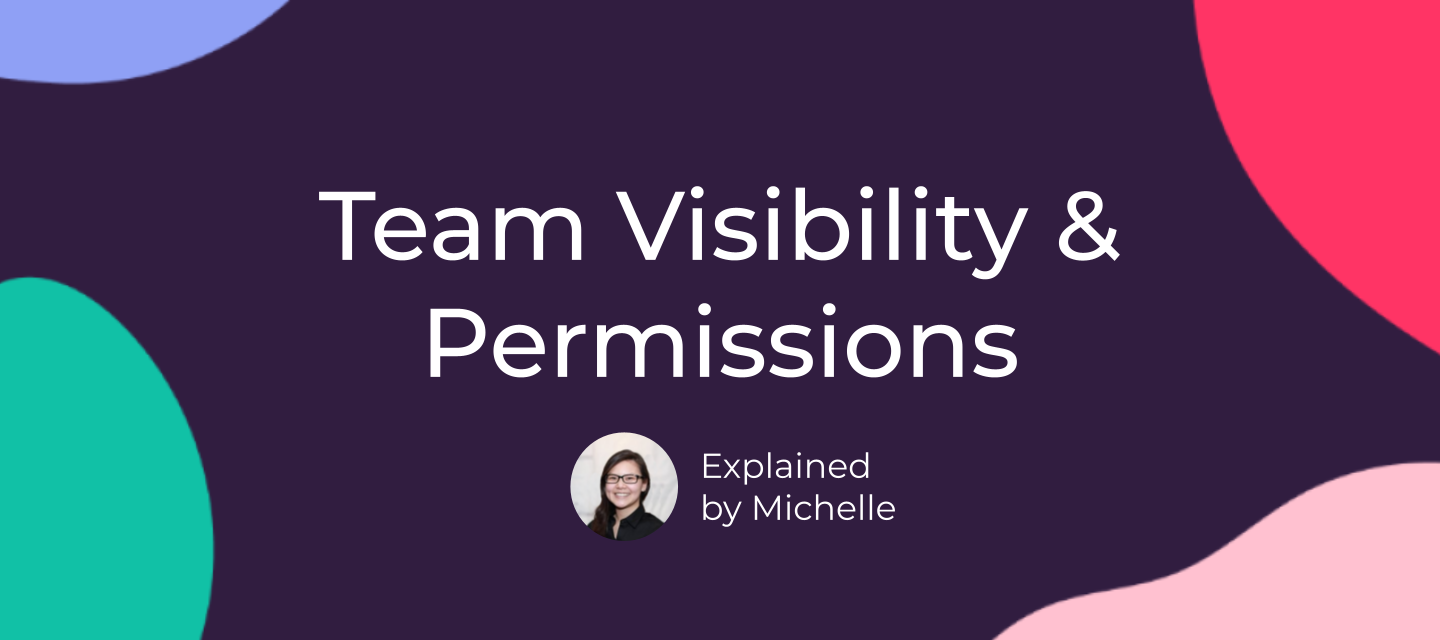 Team Visibility & Permissions - setting access rules for your organization
