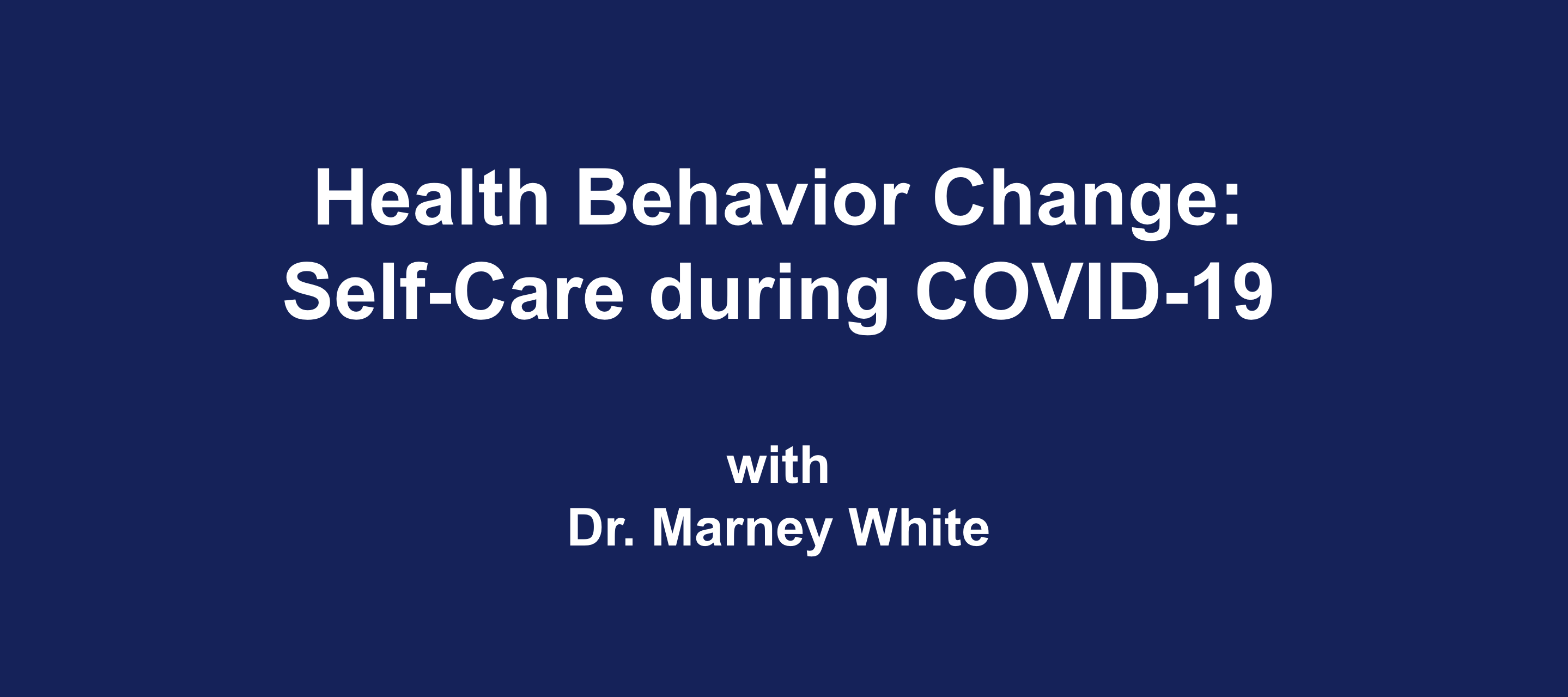 Health Behavior Change: Self-Care During COVID-19