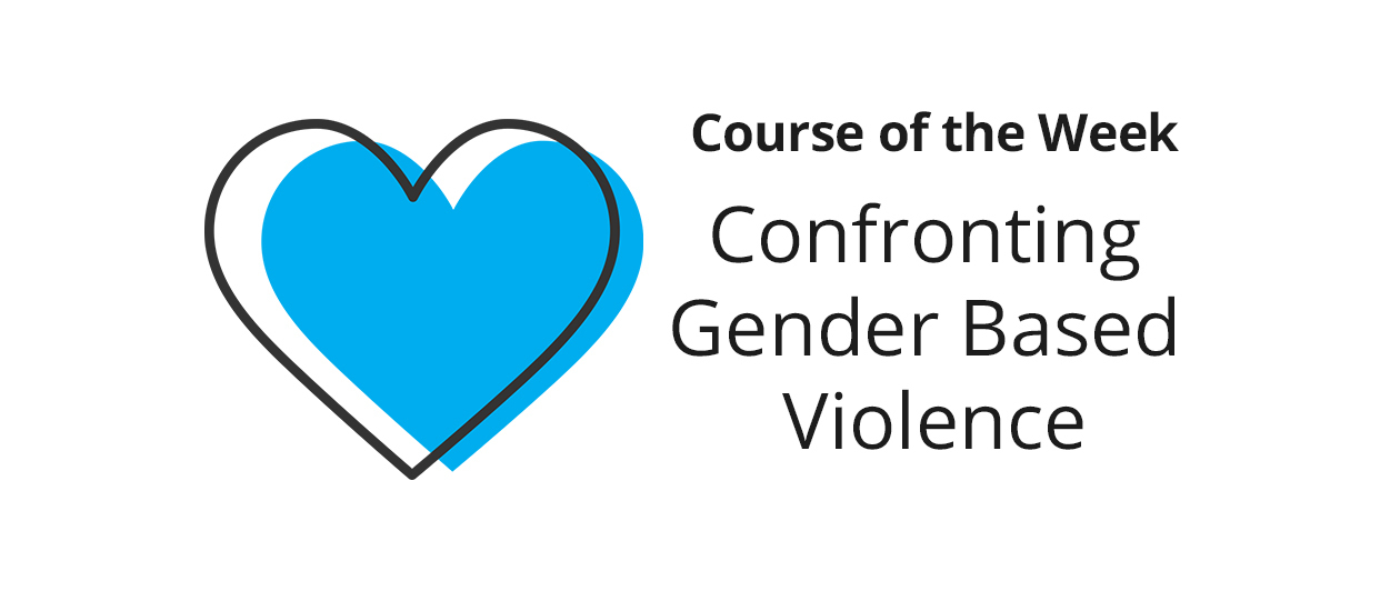 Learning How to Confront Gender Based Violence