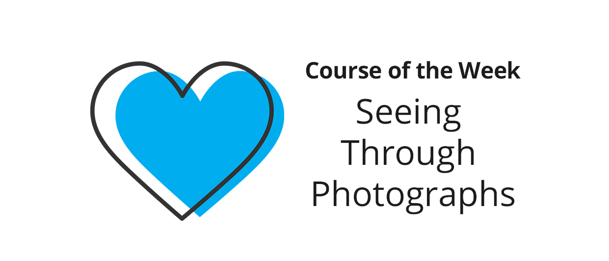 Seeing Through Photographs – What did you learn?