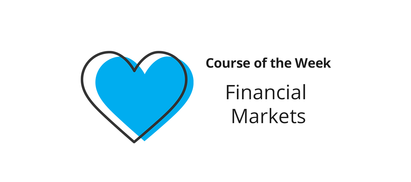 Financial Markets – What did you love? What did you learn?