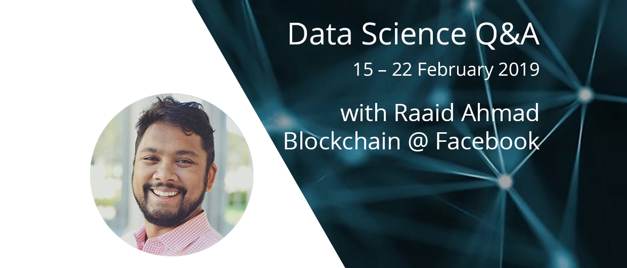 Q&A with Raaid Ahmad of Blockchain @ Facebook