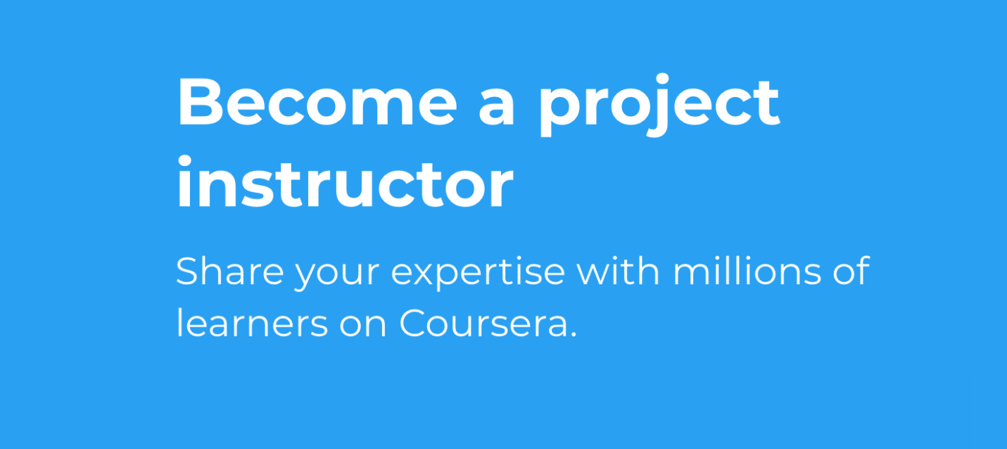 Become a Coursera Project Instructor!