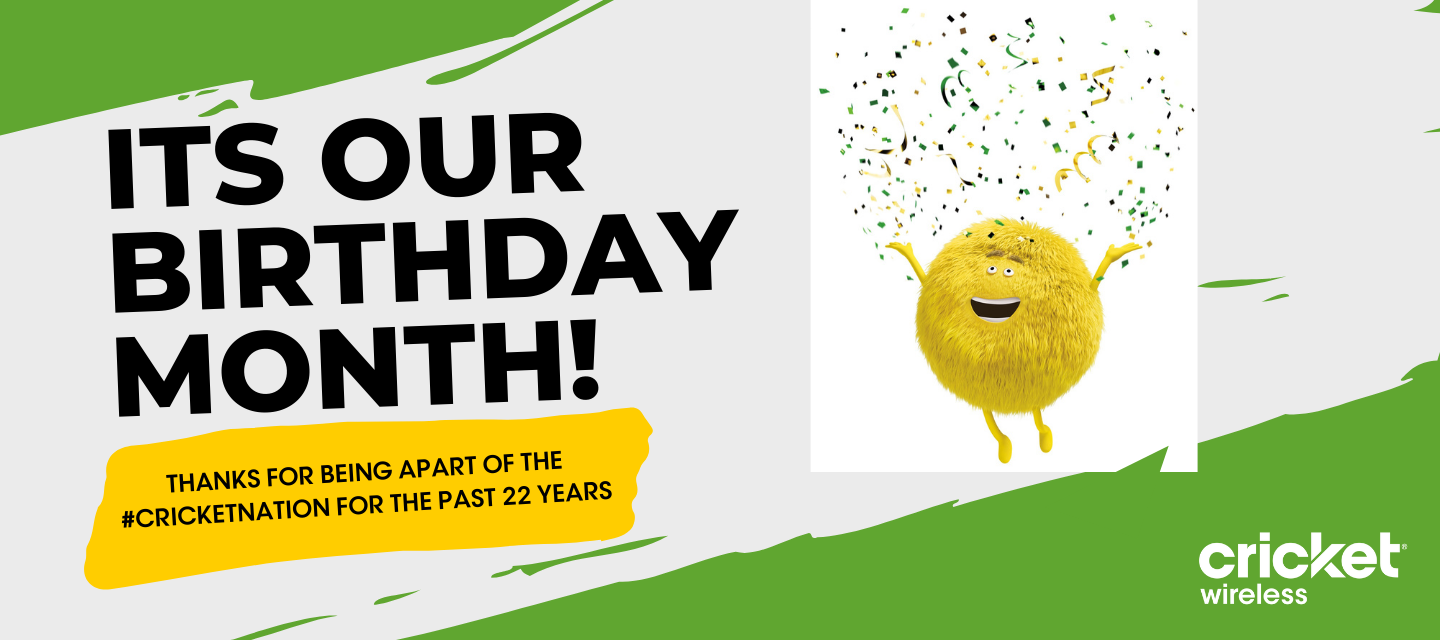 Help Cricket Celebrate 22 Years By Sharing Your Birthday Memories! We May Give You A Gift.