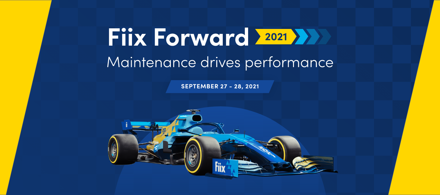 SAVE THE DATES Fiix Forward 2021 is happening Sep 27-28