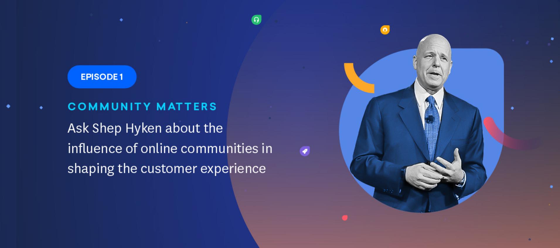 Episode 1: Shep Hyken - Role of Online Communities in Shaping CX