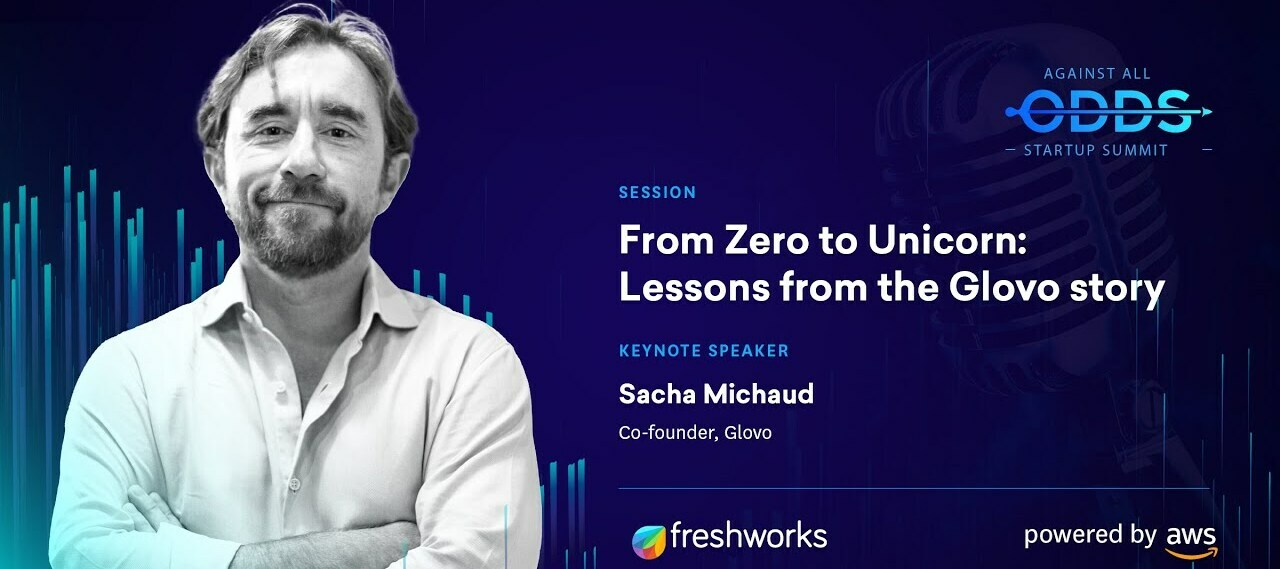 Zero to Unicorn: Lessons from Glovo | Sacha Michaud | Against All Odds Startup Summit