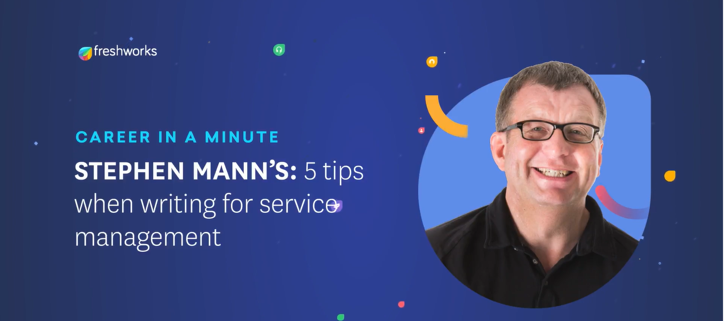 Career in a Minute - Stephen Mann's 5 Tips When Writing for Service Management