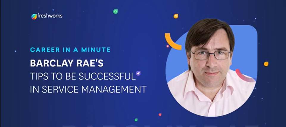 Career In A Minute - Barclay Rae's Tips To Be Successful In Service Management