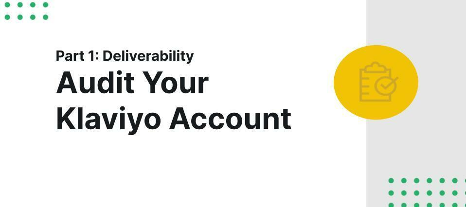 How to Audit Your Klaviyo Account Part 1: Deliverability