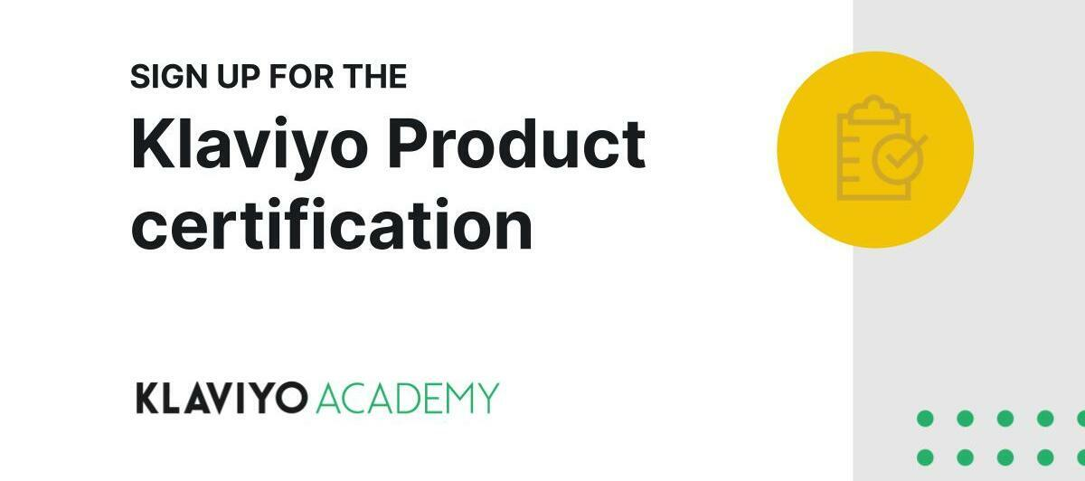 Let's Get Certified! Announcing the Klaviyo Product Certification