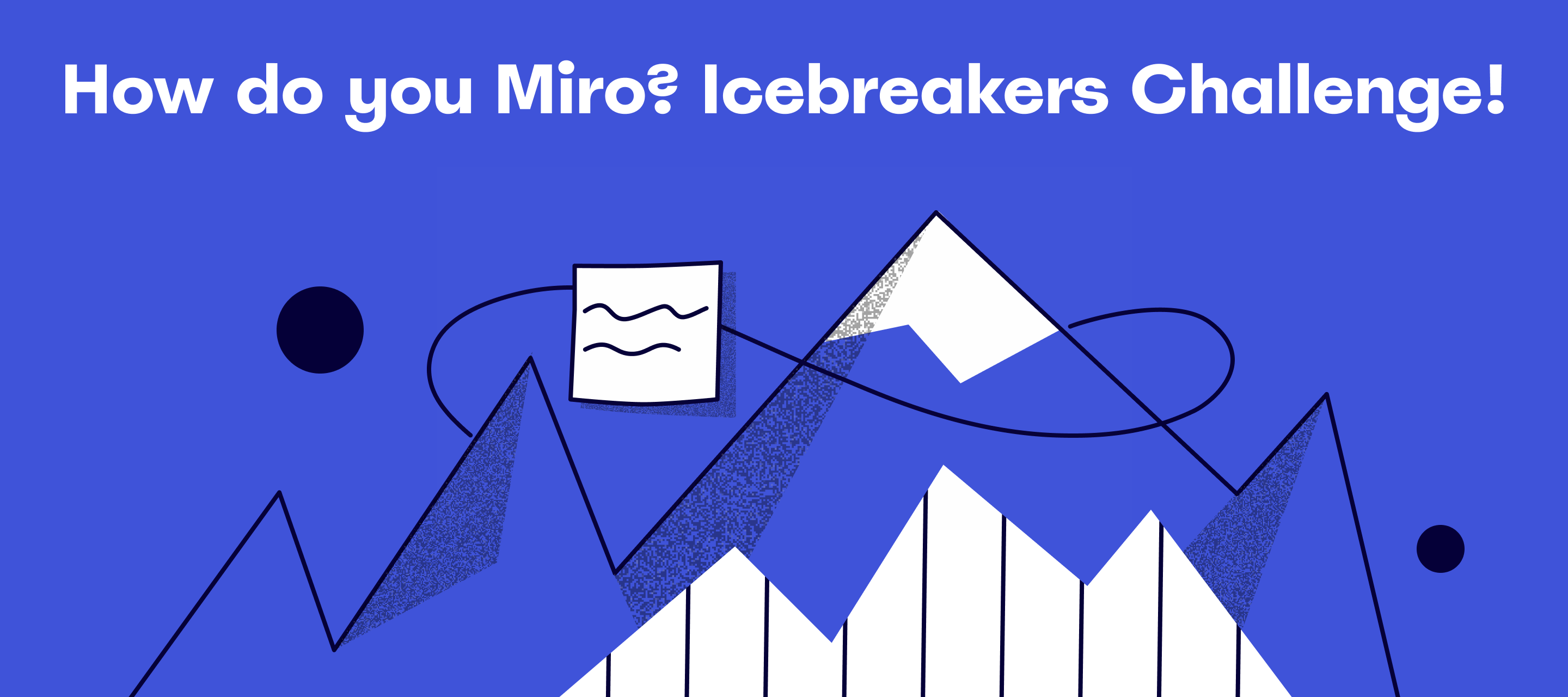 How Do You Miro? Icebreaker Challenge 🧊