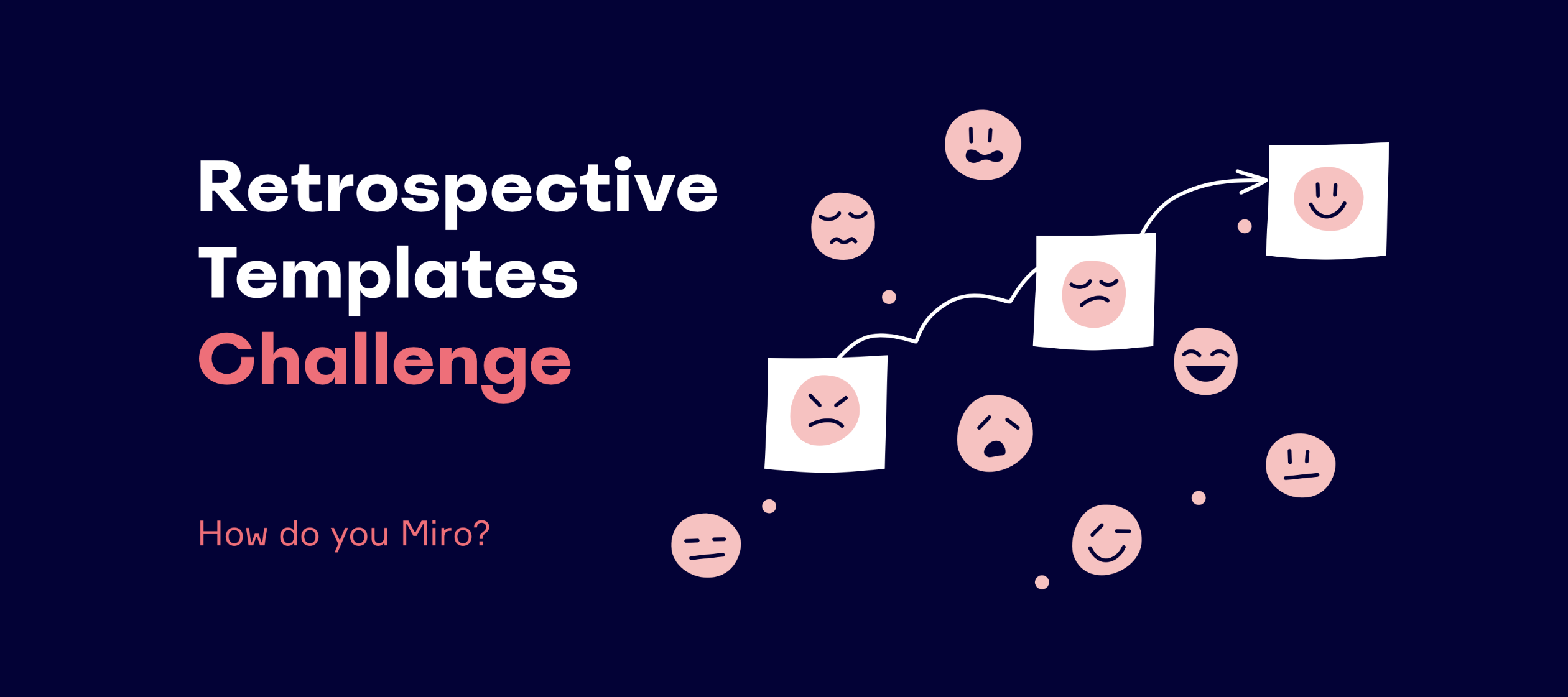 How Do You Miro? Retrospective Templates Challenge 🔮
