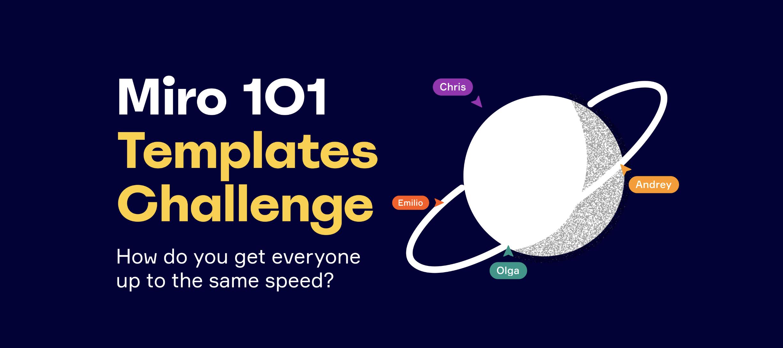 How Do You Miro? Miro 101 Templates Challenge
