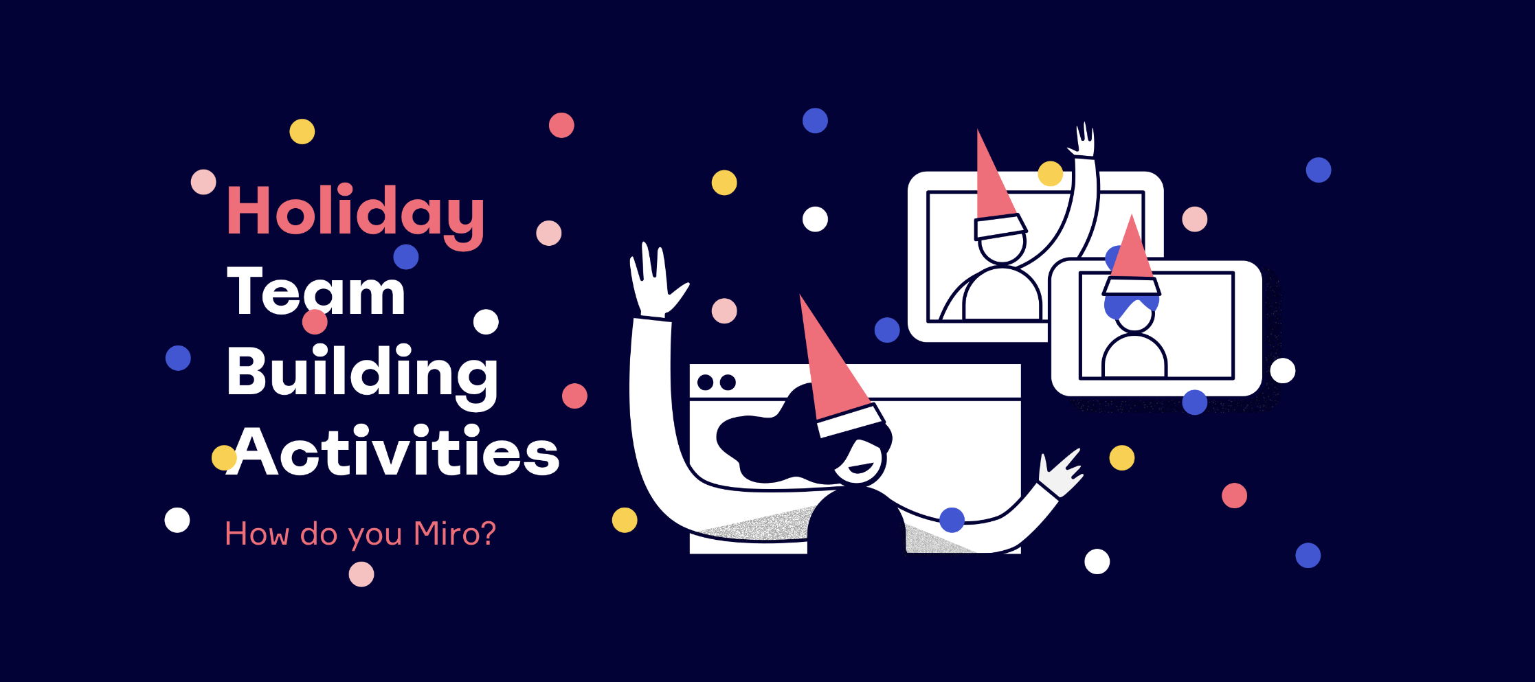 How Do You Miro? Holiday Team Building Activities 🎄🎁