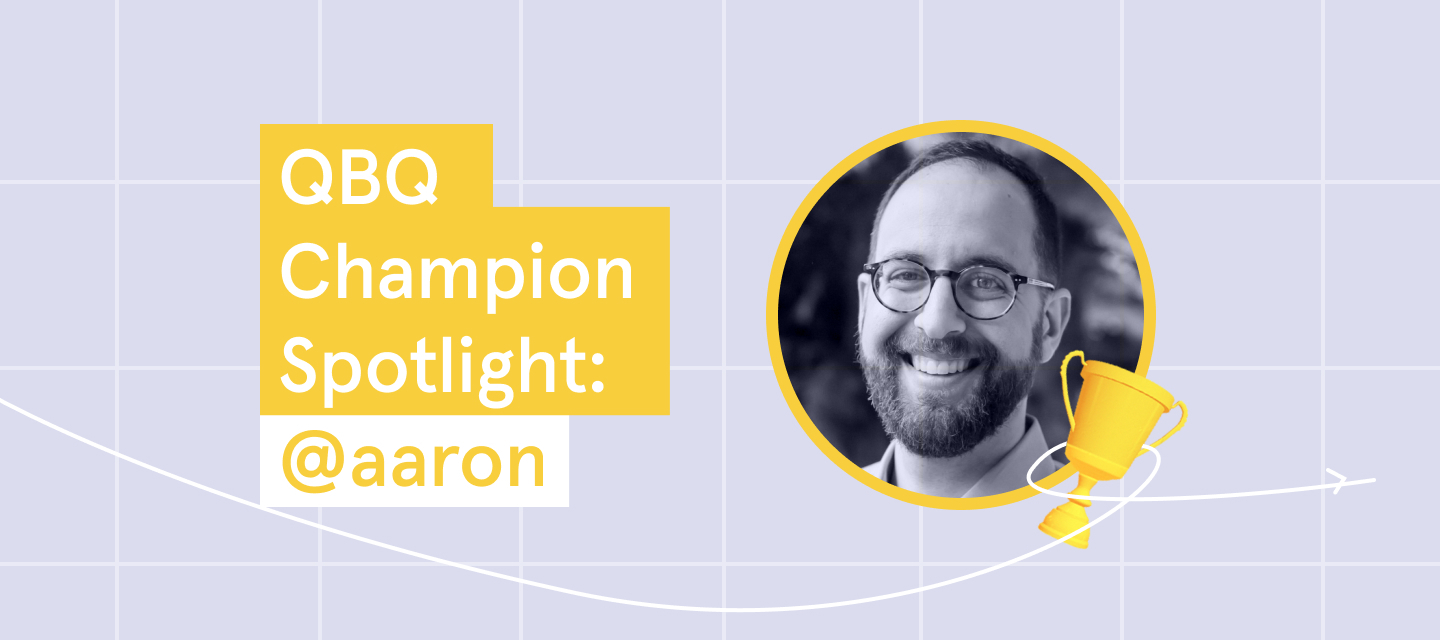 Click to meet @aaron, our QBQ Champion of the week!