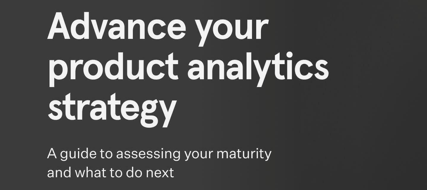 Check out the new Mixpanel guide to advancing your product analytics maturity