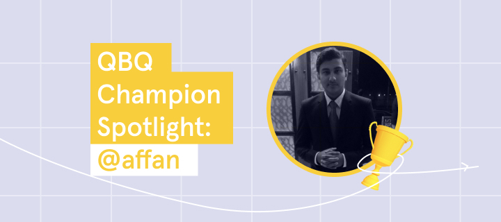 Click to meet @affan, our QBQ Champion of the week!