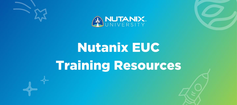 Nutanix EUC Training Resources