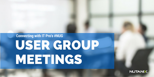 Upcoming Nutanix User Group Meetings - Month of October