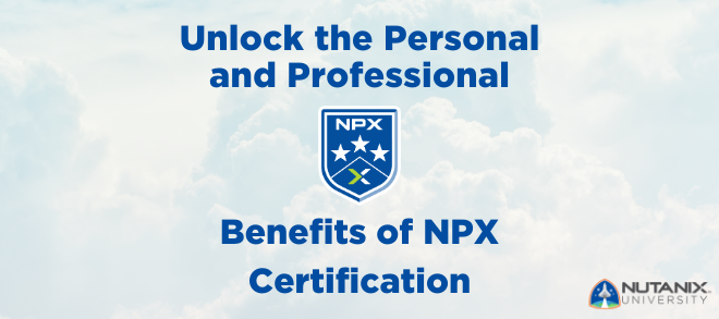 Unlock the Personal and Professional Benefits of NPX Certification