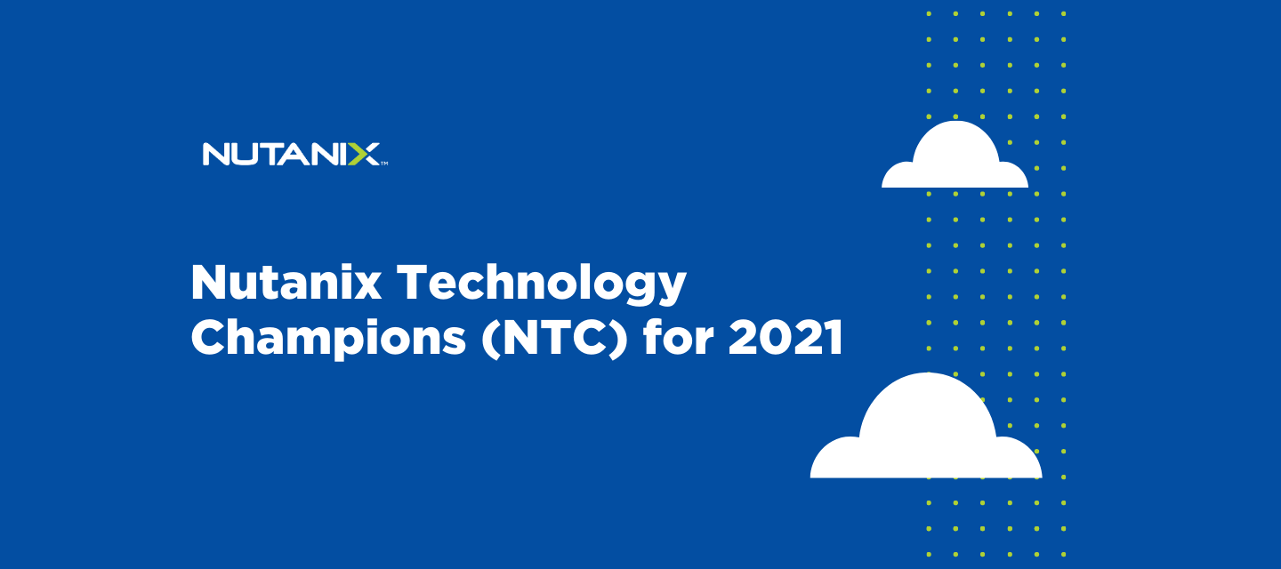 Welcome to the 2021 Nutanix Technology Champions (NTC)