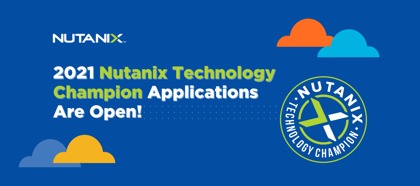 2021 Nutanix Technology Champion Applications Are Open!