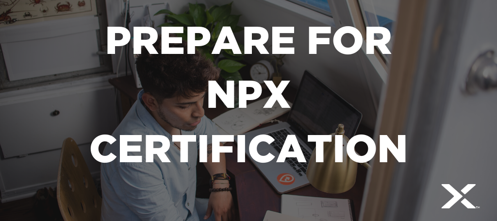 Want to Advance your IT Career? Prepare for NPX Certification
