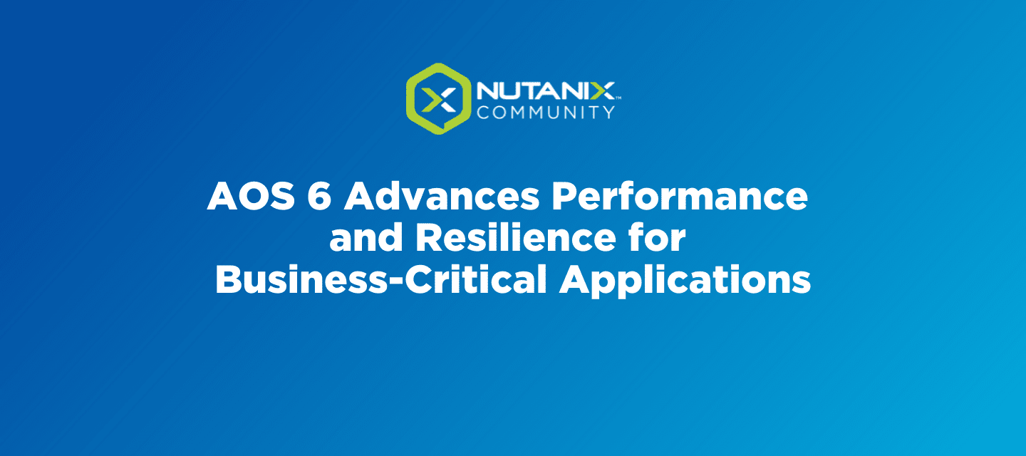 AOS 6 Advances Performance and Resilience for Business-Critical Applications