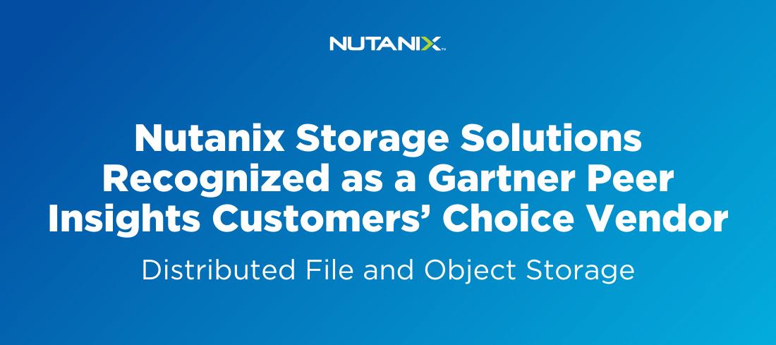 德赢备用网址Nutanix存储解决方案被公认为Gartner Peer Insights客户选择的分布式文件系统和对象存储供应商
