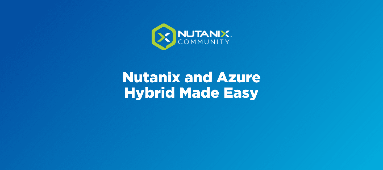 Nutanix and Azure—hybrid made easy