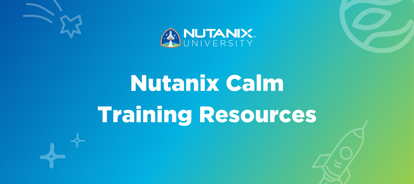 Your Complete Guide to Nutanix Calm Training Resources