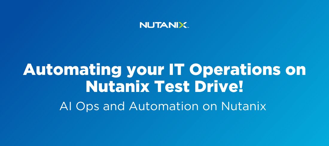 Automating your IT Operations on Nutanix Test Drive!