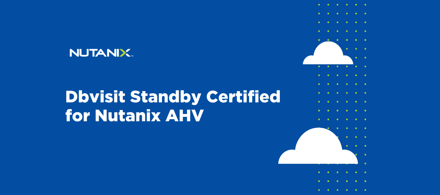 Dbvisit Standby Certified for Nutanix AHV