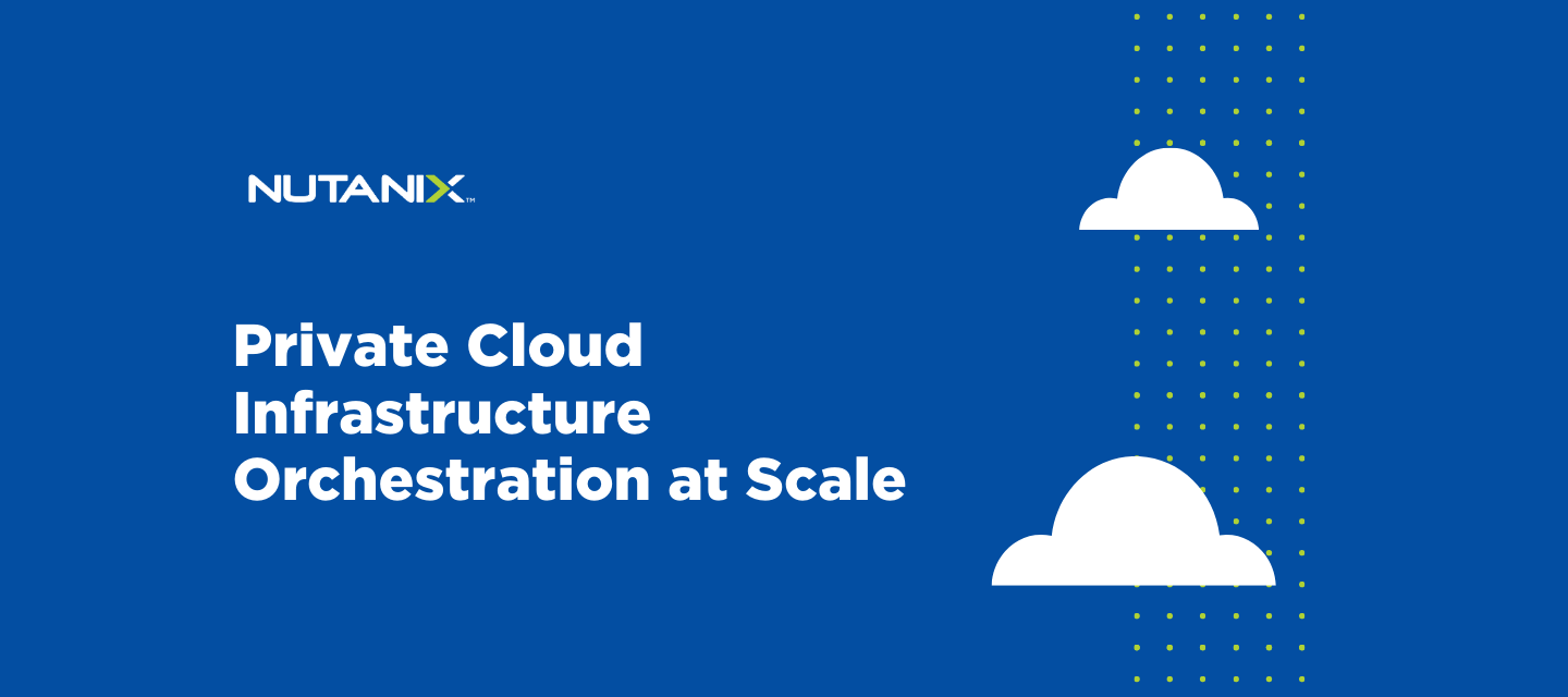 Private Cloud Infrastructure Orchestration at Scale