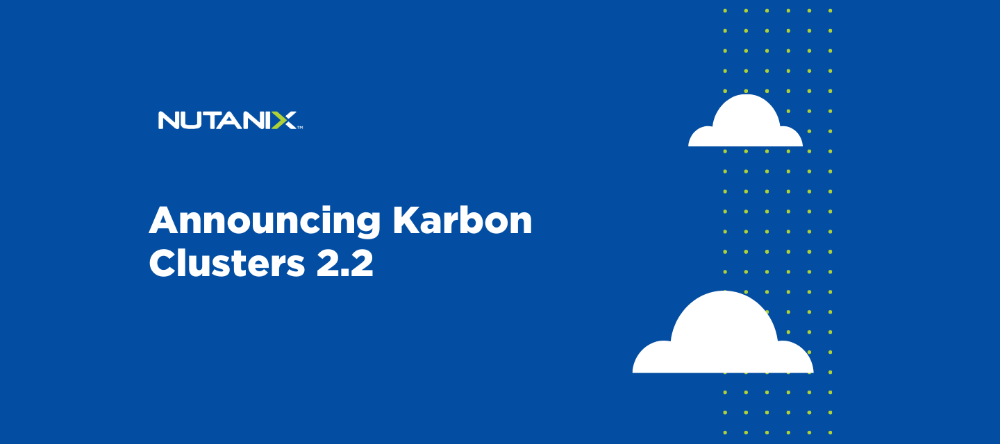 Announcing Karbon Clusters 2.2