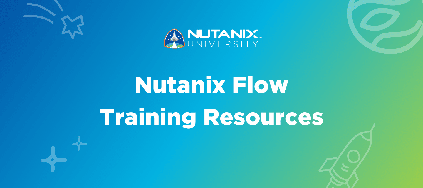 Your Complete Guide to Nutanix Flow Training Resources
