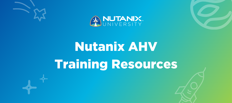 Nutanix AHV Training Resources