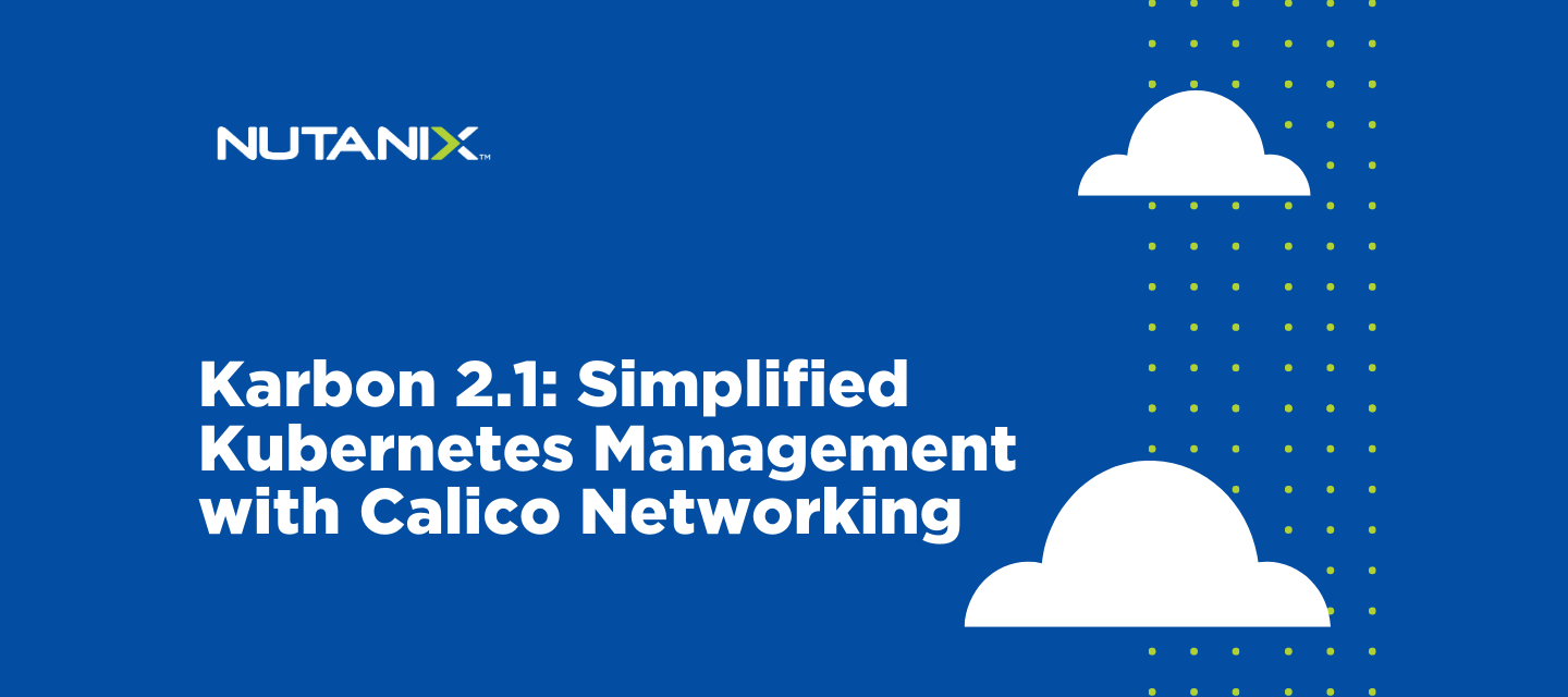 Karbon 2.1: Simplified Kubernetes Management with Calico Networking