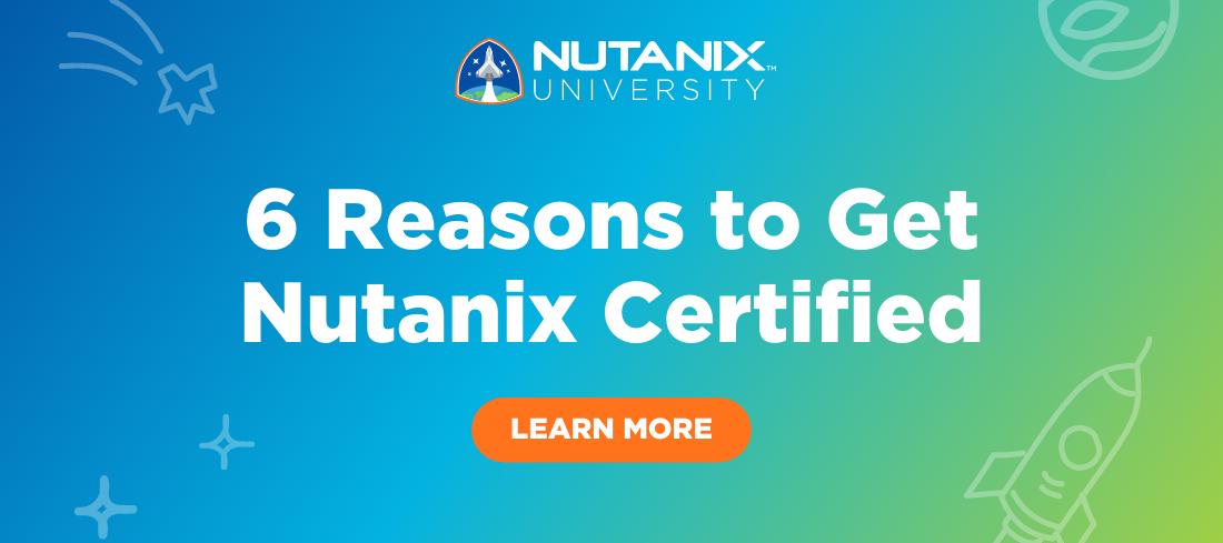 6 Reasons to Get Nutanix Certified