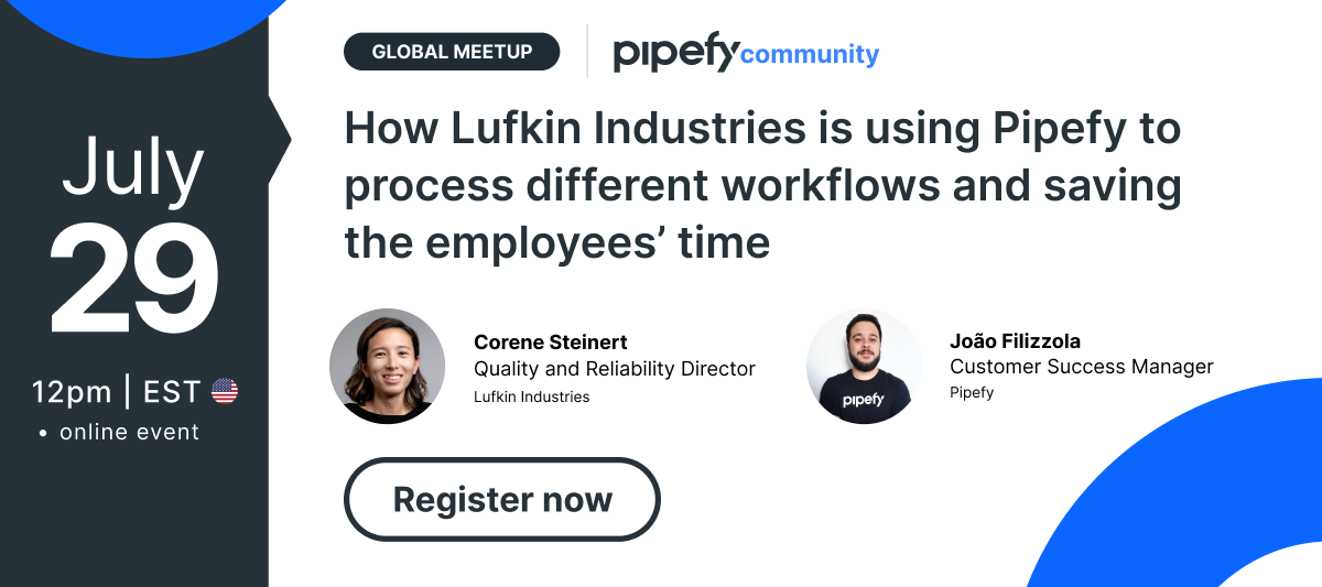🎤 Global Meetup | How Lufkin Industries is using Pipefy to process different workflows and saving the employees' time