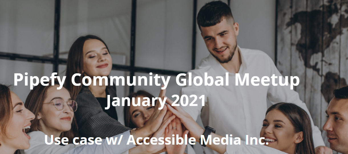 Global Meetup January 2021 | Use case w/ Accessible Media Inc.