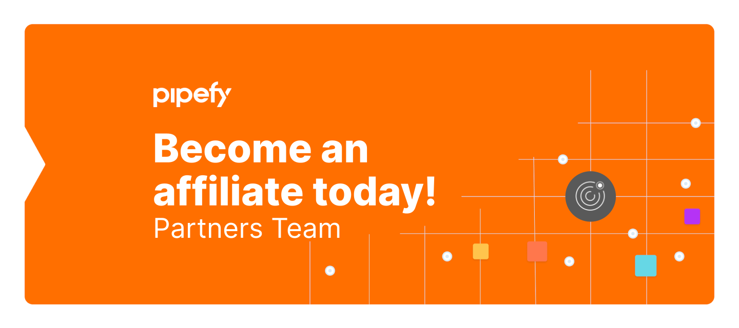 🔊 Add value to your audience and earn commissions with Pipefy